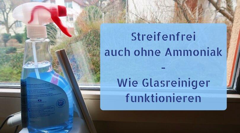 Glasreiniger - Streifenfrei auch ohne Ammoniak