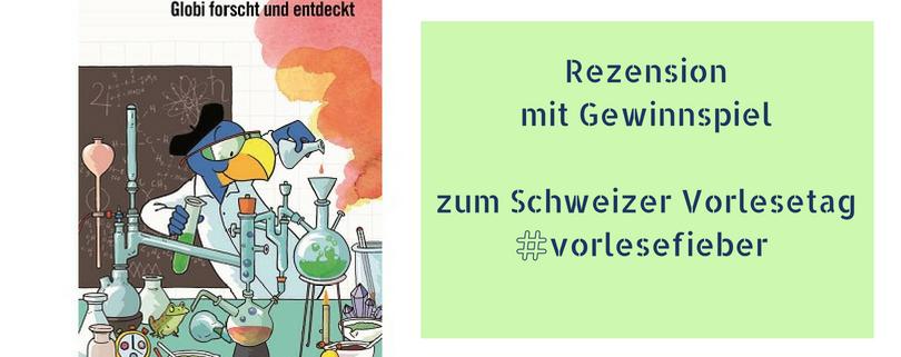 Chemie mit Globi : Rezension und Gewinnspiel zum Schweizer Vorlesetag #vorlesefieber