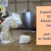 Experiment DIY Kinetischer Sand - und wie er funktioniert