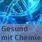 Gesund mit Chemie