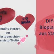 Stärkefolien : Valentinsherzen aus DIY-Bioplastik