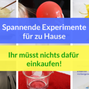 Experimente für zu Hause - und ihr müsst nichts dafür einkaufen!
